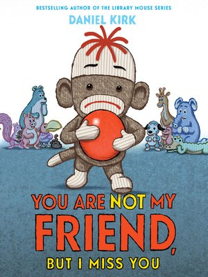 cover image of You Are Not My Friend, But I Miss You