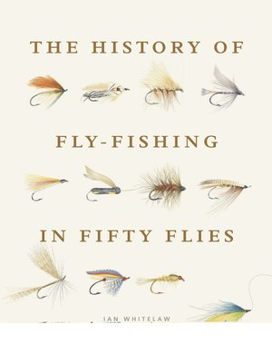 cover image of The History of Fly-Fishing in Fifty Flies