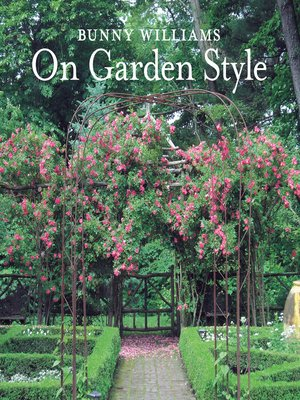 cover image of Bunny Williams On Garden Style