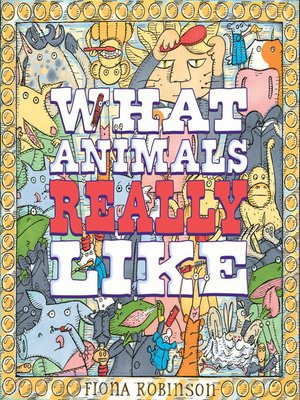 cover image of What Animals Really Like