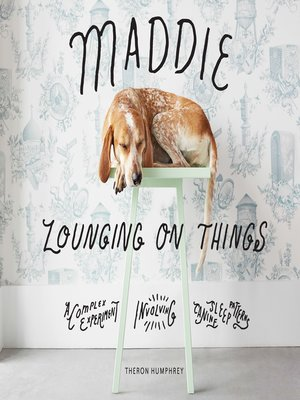 cover image of Maddie Lounging On Things