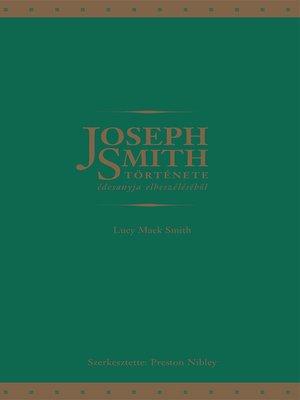 cover image of Joseph Smith története édesanyja elbeszéléséből