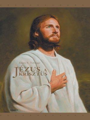 cover image of Jézus, a Krisztus