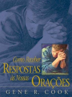 cover image of Como Receber Respostas às Nossas Orações (Receiving Answers to Our Prayers - Portuguese)