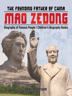 cover image of Mao Zedong--The Founding Father of China--Biography of Famous People--Children's Biography Books
