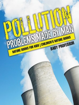cover image of Pollution --Problems Made by Man--Nature Books for Kids--Children's Nature Books