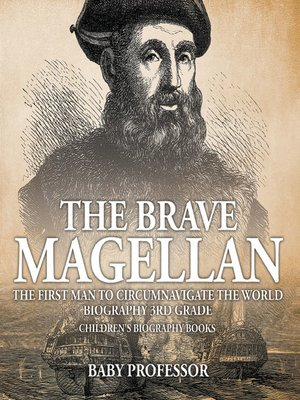 cover image of The Brave Magellan--The First Man to Circumnavigate the World--Biography 3rd Grade--Children's Biography Books