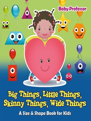 cover image of Big Things, Little Things, Skinny Things, Wide Things--A Size & Shape Book for Kids
