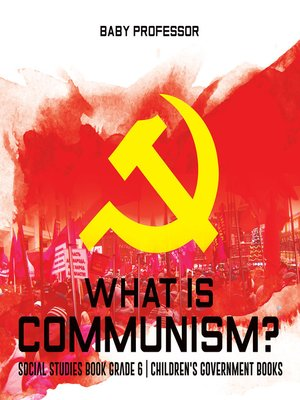 cover image of What is Communism? Social Studies Book Grade 6--Children's Government Books