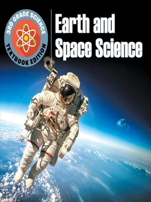 cover image of 3rd Grade Science--Earth and Space Science--Textbook Edition