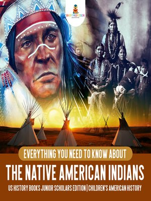 cover image of Everything You Need to Know About the Native American Indians