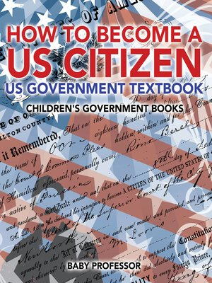 cover image of How to Become a US Citizen--US Government Textbook--Children's Government Books