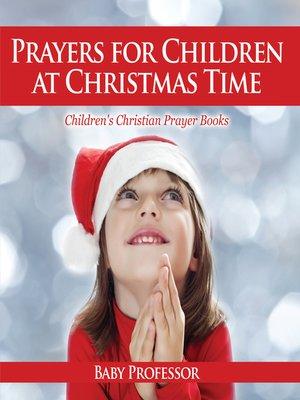 cover image of Prayers for Children at Christmas Time--Children's Christian Prayer Books