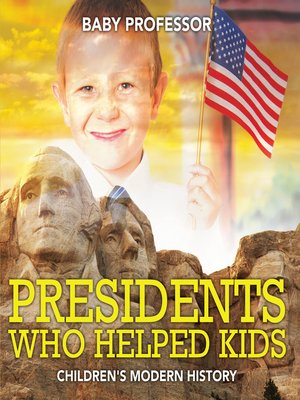cover image of Presidents Who Helped Kids--Children's Modern History