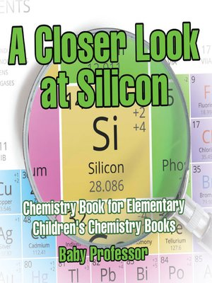 cover image of A Closer Look at Silicon--Chemistry Book for Elementary--Children's Chemistry Books