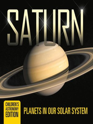 cover image of Saturn--Planets in Our Solar System--Children's Astronomy Edition