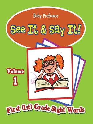 cover image of See It & Say It! --Volume 1--First (1st) Grade Sight Words