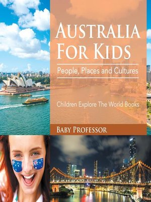 cover image of Australia For Kids--People, Places and Cultures--Children Explore the World Books