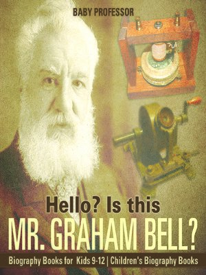 cover image of Hello? Is This Mr. Graham Bell?