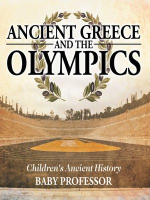 cover image of Ancient Greece and the Olympics--Children's Ancient History