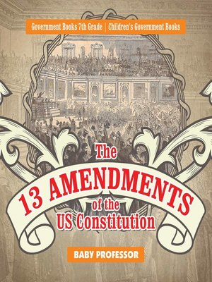 cover image of The 13 Amendments of the US Constitution