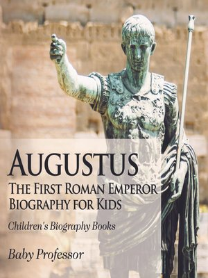 cover image of Augustus--The First Roman Emperor--Biography for Kids--Children's Biography Books