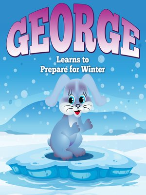 cover image of George Learns to Prepare for Winter