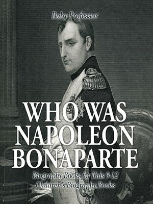 cover image of Who Was Napoleon Bonaparte--Biography Books for Kids 9-12--Children's Biography Books