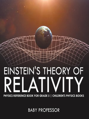 cover image of Einstein's Theory of Relativity--Physics Reference Book for Grade 5--Children's Physics Books