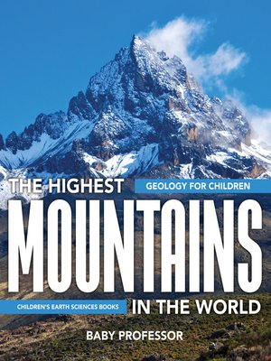 cover image of The Highest Mountains In the World--Geology for Children--Children's Earth Sciences Books