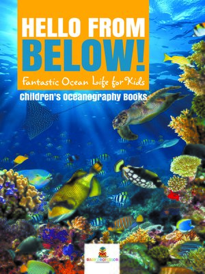cover image of Hello from Below! --Fantastic Ocean Life for Kids--Children's Oceanography Books