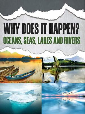 cover image of Why Does It Happen? - Oceans, Seas, Lakes and Rivers