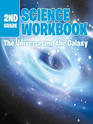 cover image of 2nd Grade Science Workbook--The Universe and the Galaxy