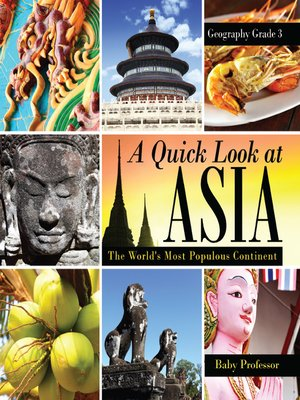 cover image of A Quick Look at Asia --The World's Most Populous Continent--Geography Grade 3--Children's Geography & Culture Books