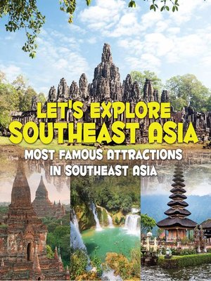 cover image of Let's Explore Southeast Asia (Most Famous Attractions in Southeast Asia)