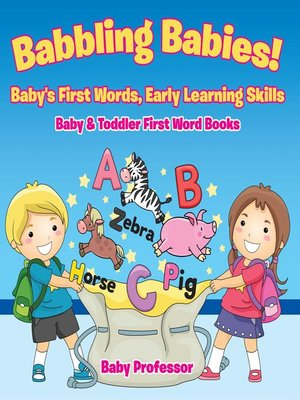 cover image of Babbling Babies! Baby's First Words, Early Learning Skills--Baby & Toddler First Word Books