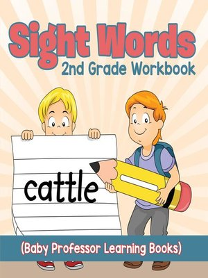 cover image of Sight Words 2nd Grade Workbook (Baby Professor Learning Books)