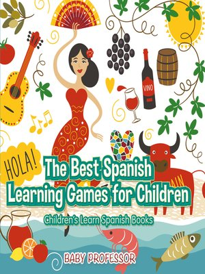 cover image of The Best Spanish Learning Games for Children--Children's Learn Spanish Books