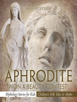 cover image of Aphrodite Won a Beauty Contest!--Mythology Stories for Kids--Children's Folk Tales & Myths