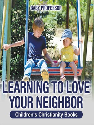 cover image of Learning to Love Your Neighbor--Children's Christianity Books