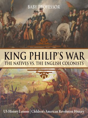 cover image of King Philip's War: The Natives vs. the English Colonists