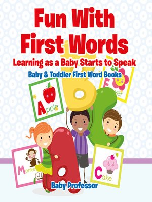 cover image of Fun With First Words. Learning as a Baby Starts to Speak.--Baby & Toddler First Word Books