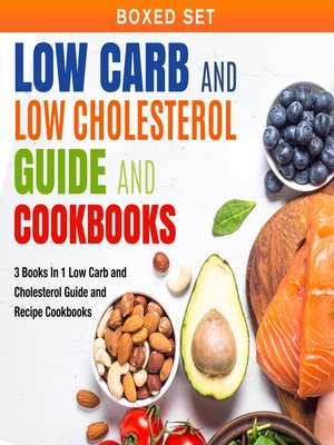 cover image of Low Carb and Low Cholesterol Guide and Cookbooks