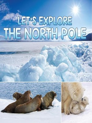 cover image of Let's Explore the North Pole