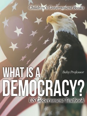 cover image of What is a Democracy? US Government Textbook--Children's Government Books