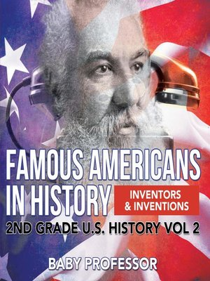 cover image of Famous Americans in History--Inventors & Inventions--2nd Grade U.S. History Vol 2