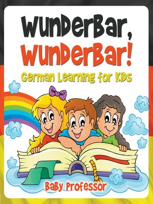 cover image of Wunderbar, Wunderbar!--German Learning for Kids
