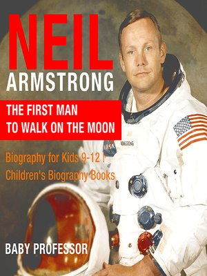 cover image of Neil Armstrong: The First Man to Walk on the Moon