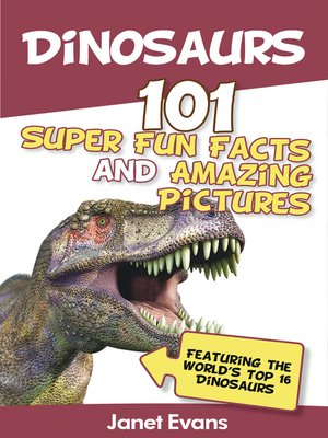 cover image of Dinosaurs: 101 Super Fun Facts and Amazing Pictures