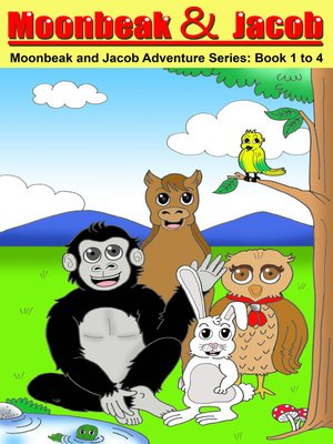 cover image of Moonbeak and Jacob Adventure Book 1 to 4 Bundle (Children's Book Age 3 to 5)